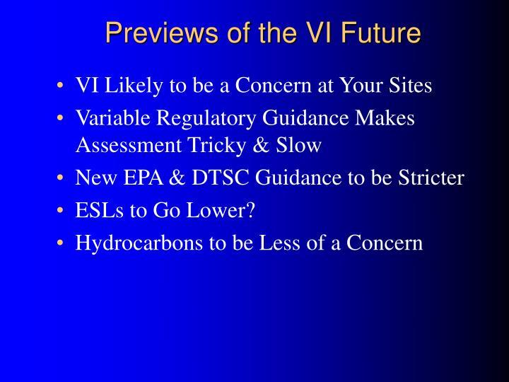 Previews of the VI Future