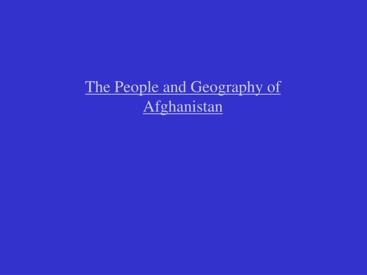 The People and Geography of Afghanistan