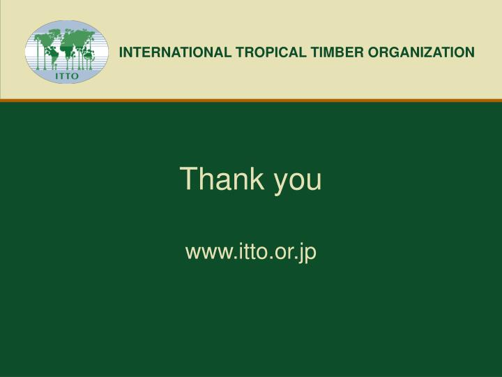 INTERNATIONAL TROPICAL TIMBER ORGANIZATION