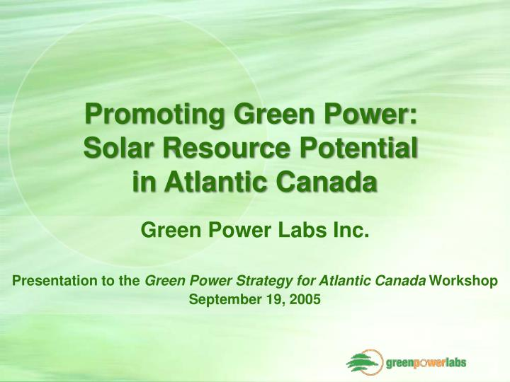 Promoting green power solar resource potential in atlantic canada
