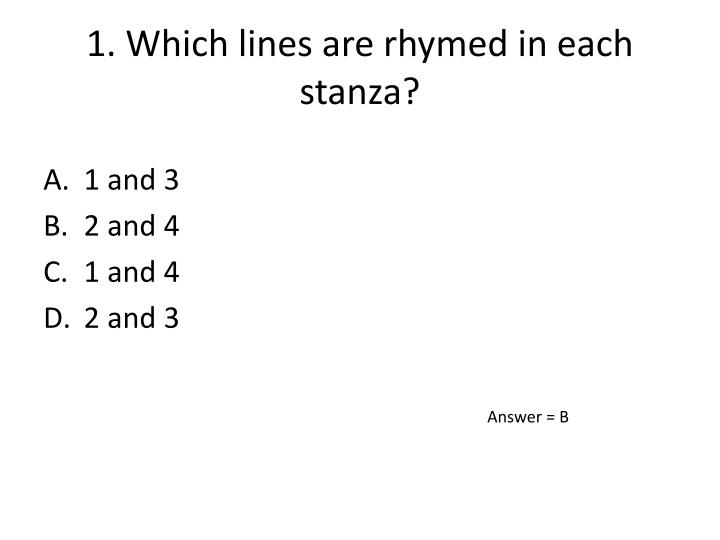 1. Which lines are rhymed in each stanza?