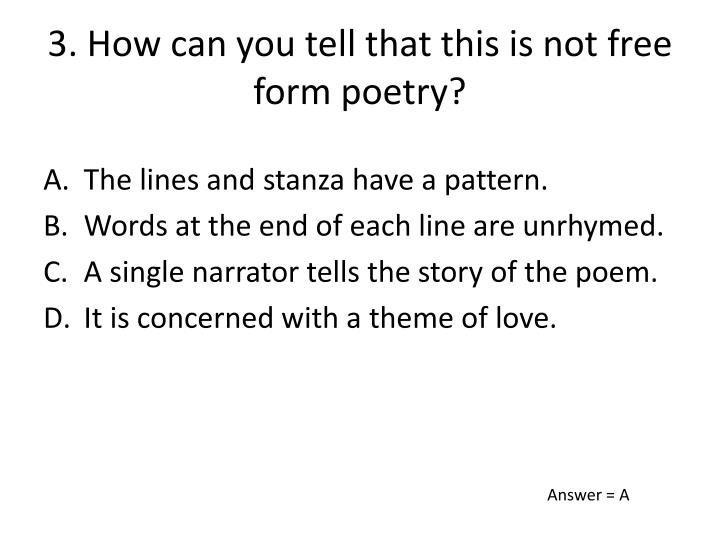 3. How can you tell that this is not free form poetry?