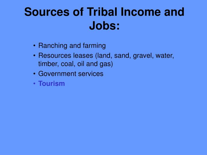 Sources of Tribal Income and Jobs: