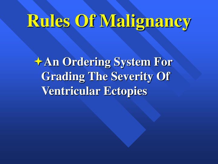 Rules Of Malignancy