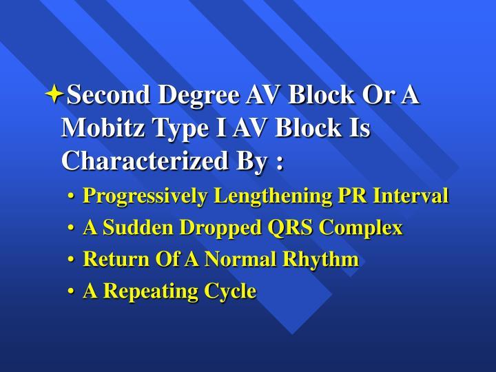 Second Degree AV Block Or A Mobitz Type I AV Block Is Characterized By :