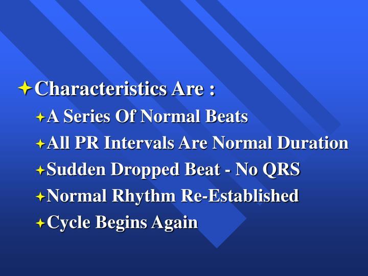 Characteristics Are :