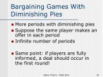 bargaining games with diminishing pies