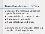 take it or leave it offers