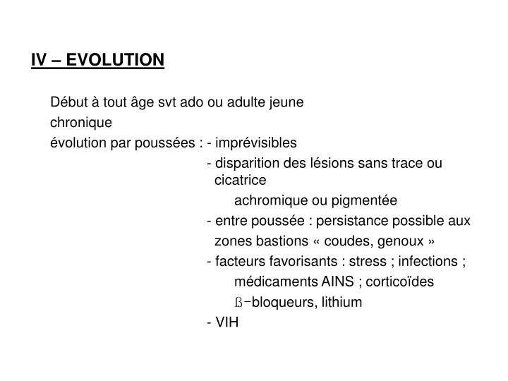 IV – EVOLUTION