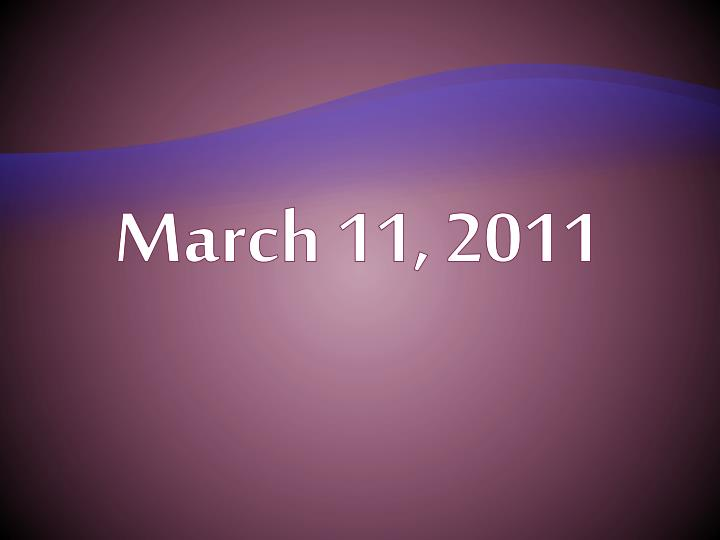 March 11, 2011