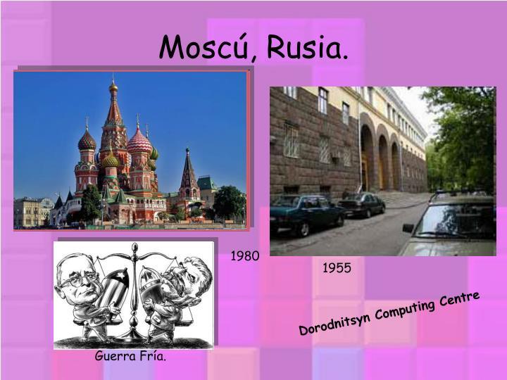 Moscú, Rusia.
