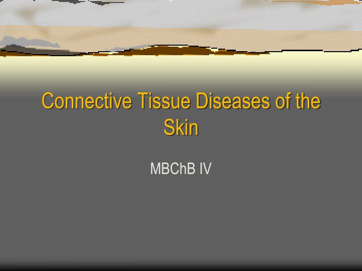 Connective tissue diseases of the skin
