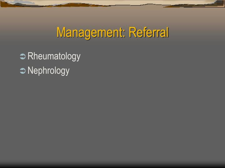 Management: Referral