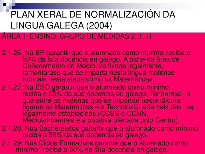 PLAN XERAL DE NORMALIZACIÓN DA LINGUA GALEGA (2004)