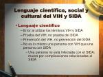 lenguaje cient fico social y cultural del vih y sida2
