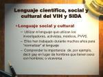 lenguaje cient fico social y cultural del vih y sida3