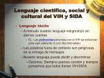 lenguaje cient fico social y cultural del vih y sida5