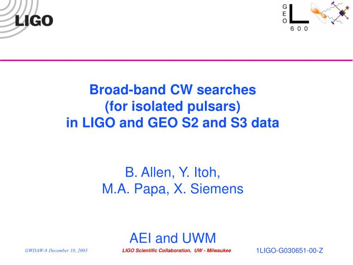 Broad-band CW searches