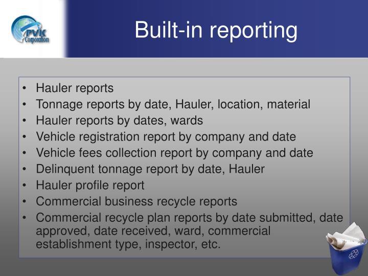 Built-in reporting