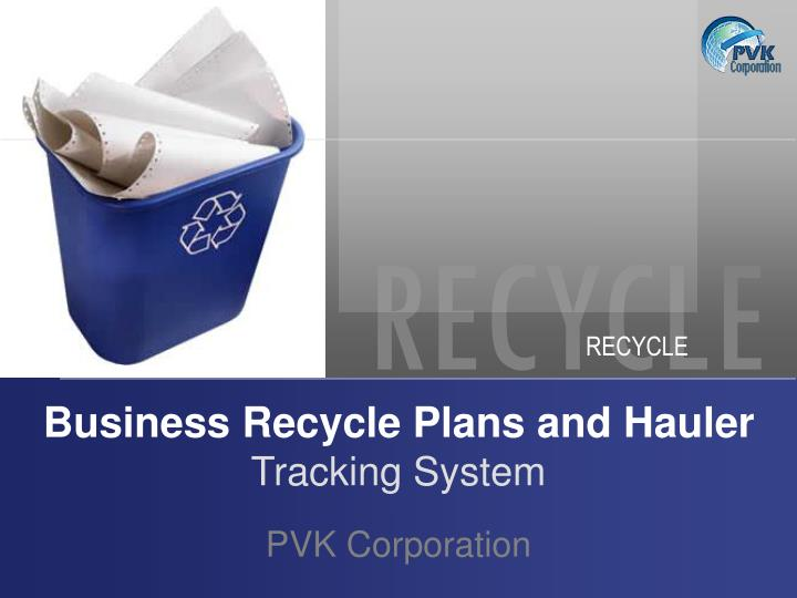 Business recycle plans and hauler tracking system