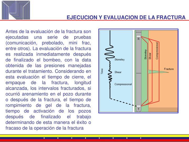 EJECUCION Y EVALUACION DE LA FRACTURA