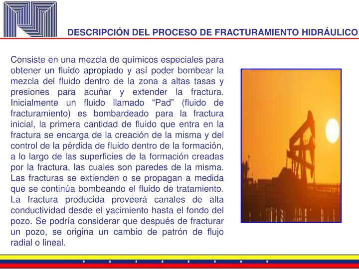 DESCRIPCIÓN DEL PROCESO DE FRACTURAMIENTO HIDRÁULICO