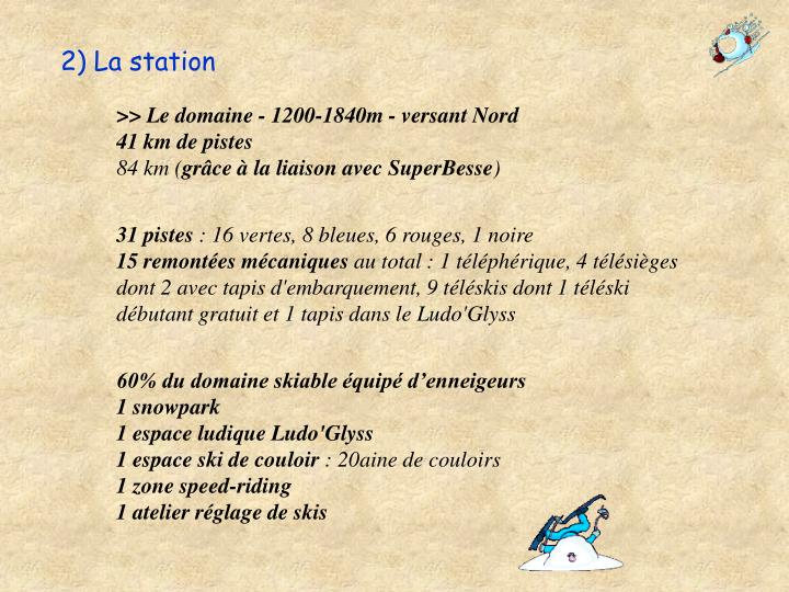 2) La station