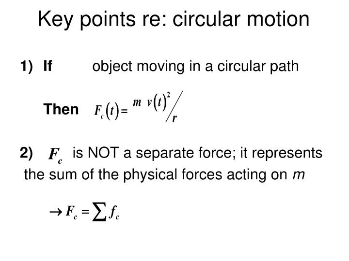 Key points re: circular motion