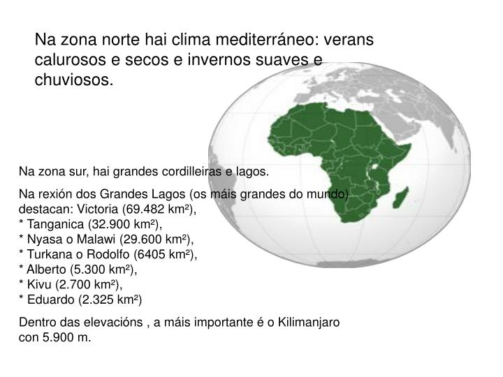 Na zona norte hai clima mediterráneo: verans calurosos e secos e invernos suaves e chuviosos.