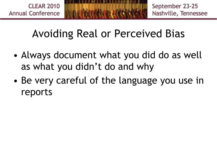 Avoiding Real or Perceived Bias