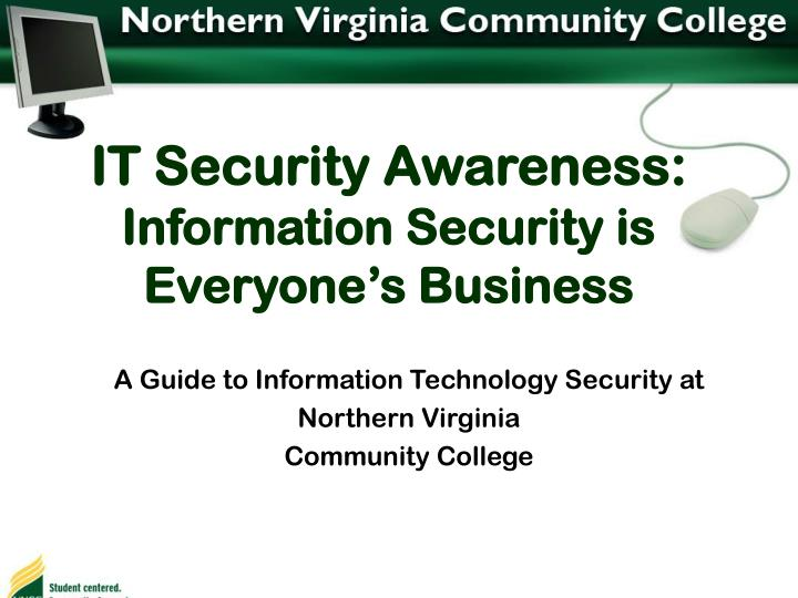 It security awareness information security is everyone s business