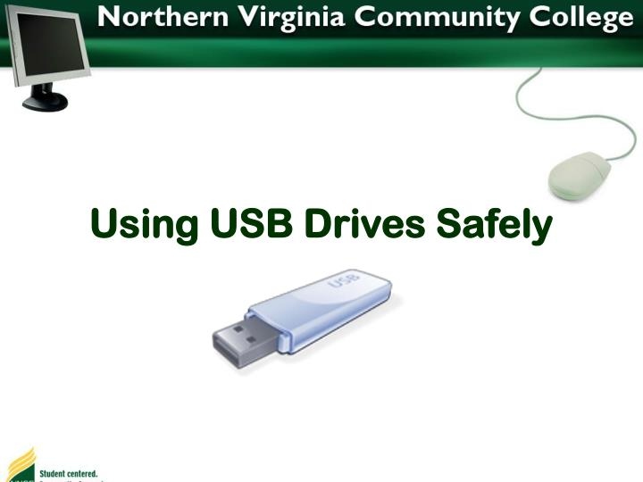 Using USB Drives Safely