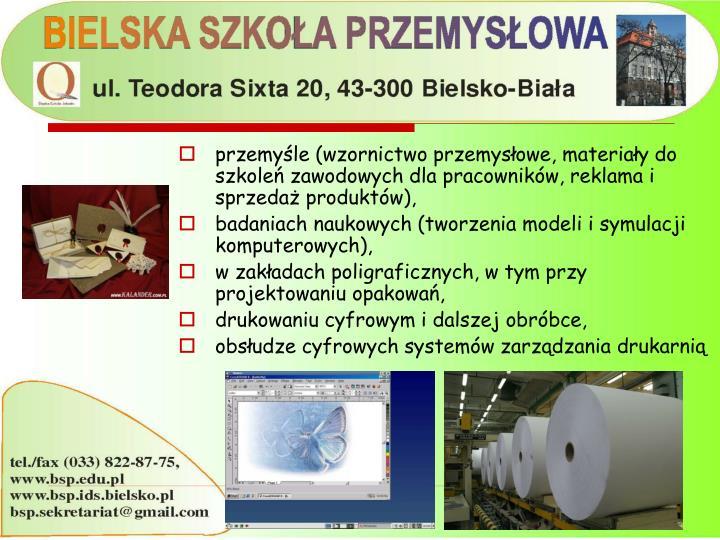 przemyśle (wzornictwo przemysłowe, materiały do szkoleń zawodowych dla pracowników, reklama i sprzedaż produktów),