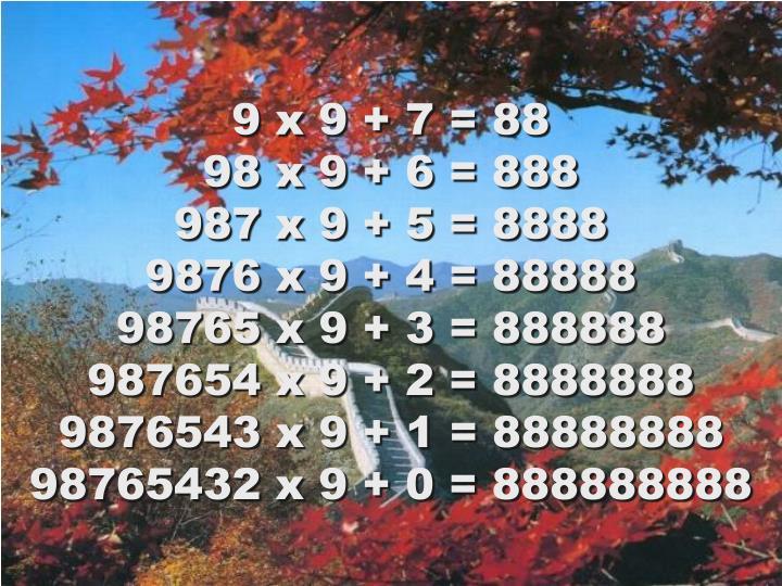 9 x 9 + 7 = 88