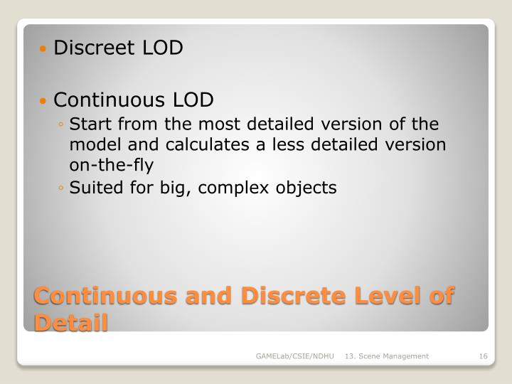 Continuous and Discrete Level of Detail