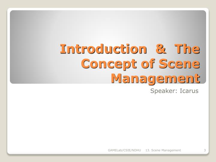 Introduction the concept of scene management