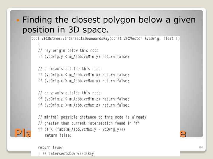 Finding the closest polygon below a given position in 3D space.