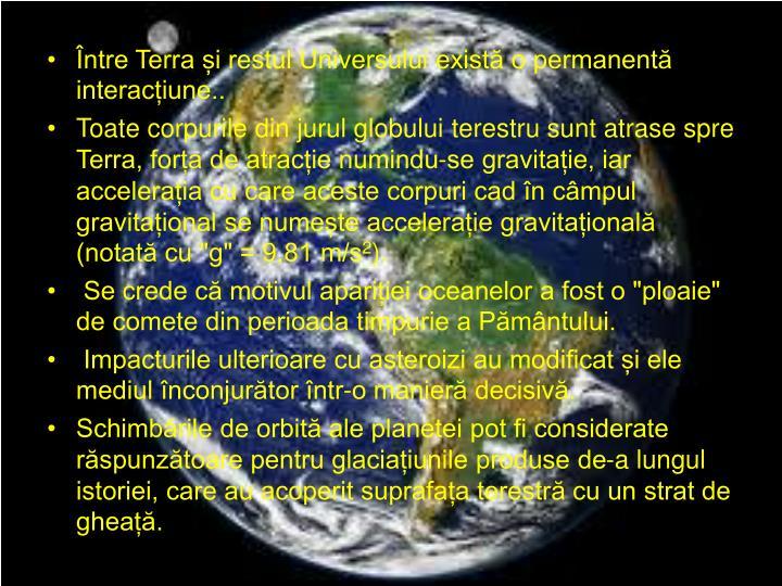 Între Terra și restul Universului există o permanentă interacțiune..