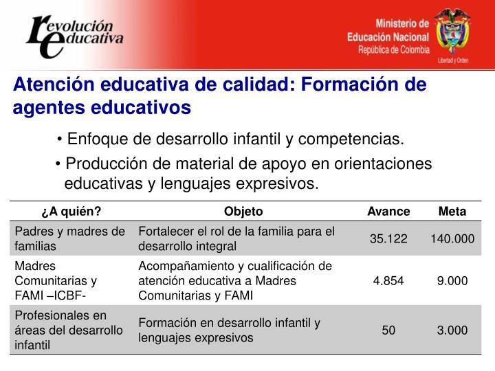 Atención educativa de calidad: Formación de agentes educativos