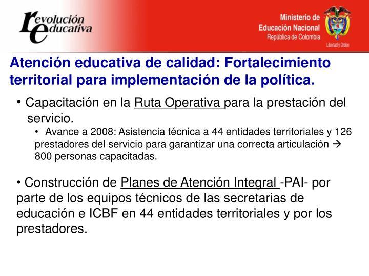 Atención educativa de calidad: Fortalecimiento territorial para implementación de la política.