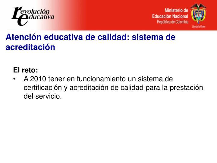 Atención educativa de calidad: sistema de acreditación