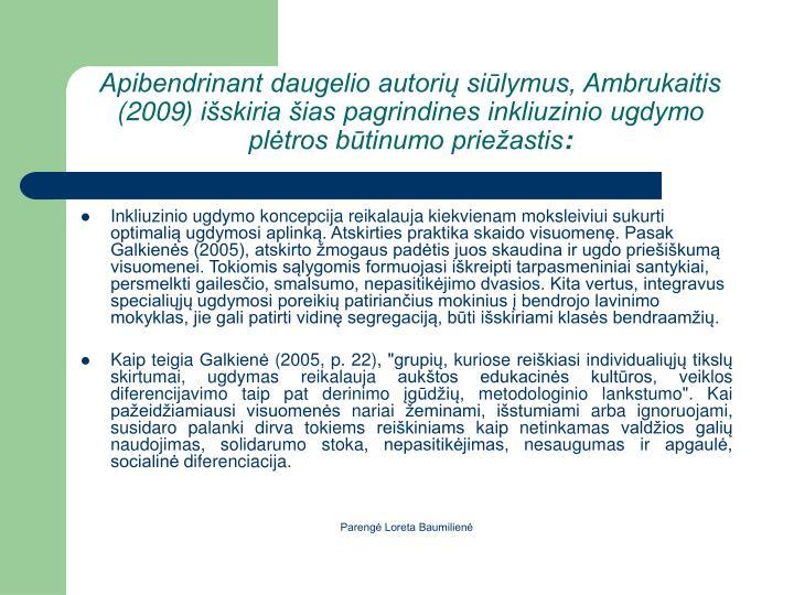 Apibendrinant daugelio autori silymus, Ambrukaitis (2009) iskiria ias pagrindines inkliuzinio ugdymo pltros btinumo prieastis