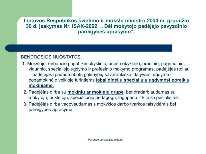 Lietuvos Respublikos vietimo ir mokslo ministro 2004 m. gruodio 30 d. sakymas Nr. ISAK-2092   Dl mokytojo padjjo pavyzdinio pareigybs apraymo.