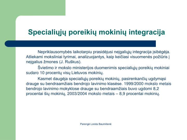 Specialij poreiki mokini integracija
