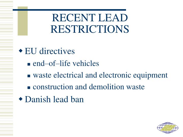 Recent lead restrictions