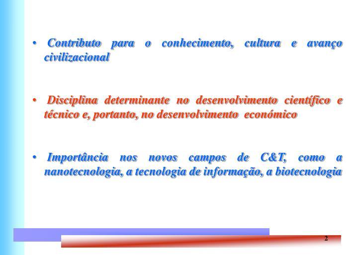Contributo para o conhecimento, cultura e avanço civilizacional