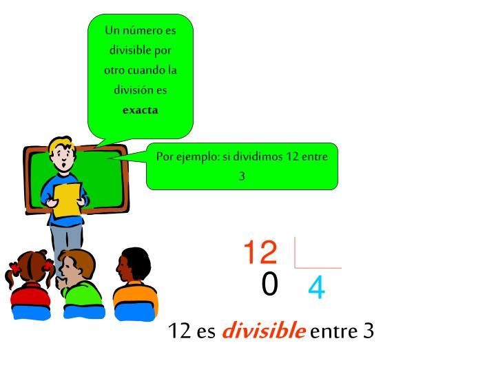 Un número es divisible por otro cuando la división es
