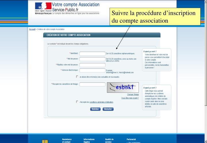 Suivre la procédure d'inscription du compte association