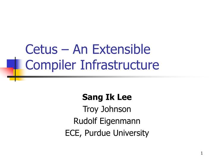 Cetus an extensible compiler infrastructure