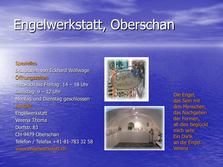 Engelwerkstatt, Oberschan